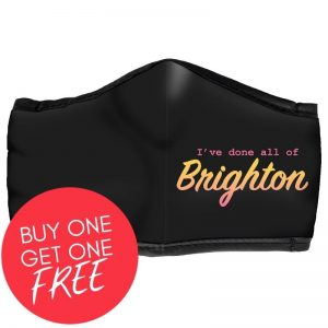 Limited Edition Reusable Face Mask | Ive done all of brighton